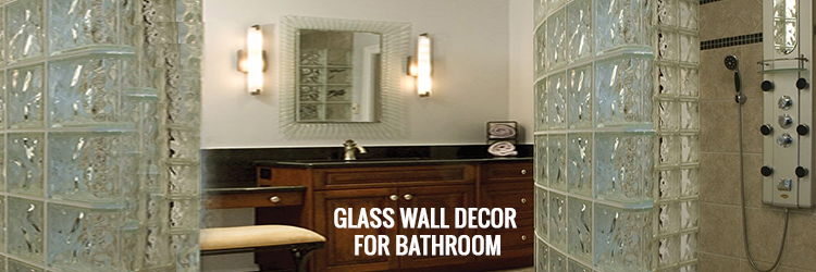 Glass Wall Decor for Bathroom
