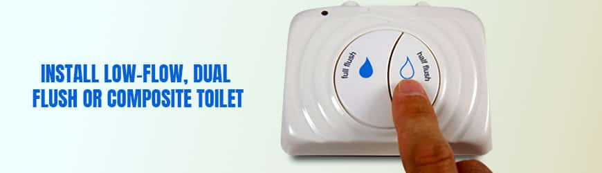 Install-Low-Flow,-dual-flush-or-composite-Toilet