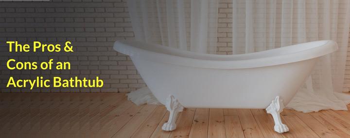 acrylic bathtub pros and cons